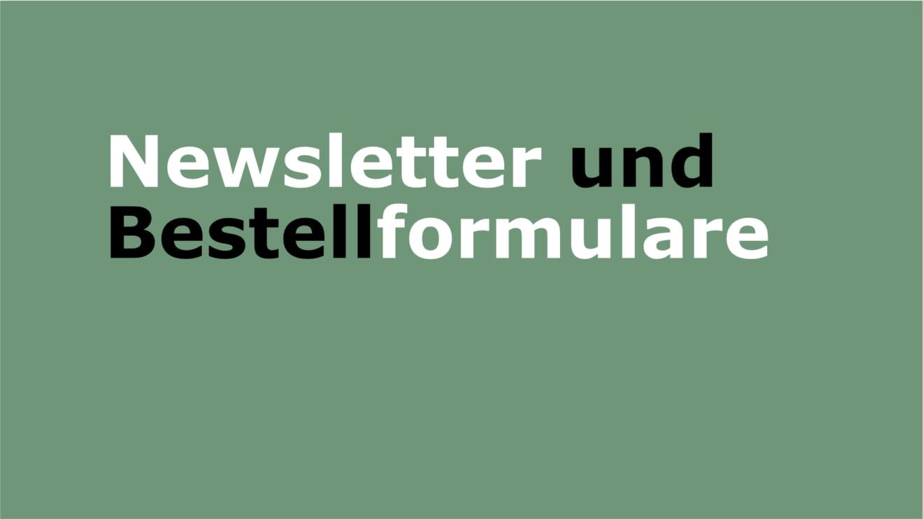Newsletter und Bestellformulare